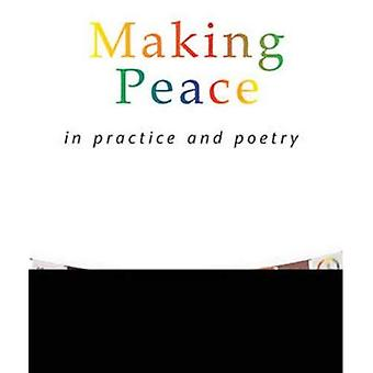 Making Peace In Practice And Poetry