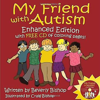 My Friend with Autism: Enhanced Edition with Free CD of Coloring Pages
