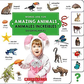 Amazing Animals/ Animales Increibles (Words Are Fun/ Diverpalabras (Bilingual)) [Board book]