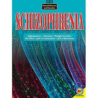 Schizophrenia (Mental Illnesses and Disorders: Awareness and Understanding)