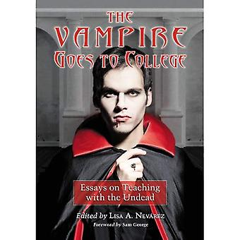 The Vampire Goes to College: Essays on Teaching with the Undead