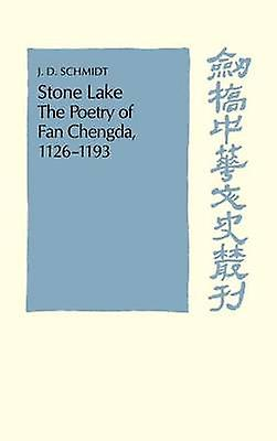 Stone Lake The Poetry of Fan Chengda 1126 1193 by Fan & Chengda