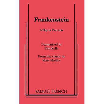 Frankenstein by Kelly & Tim