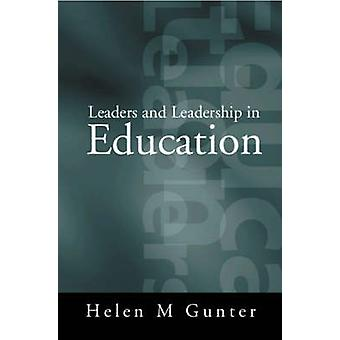 Leaders and Leadership in Education by Gunter & Helen M.