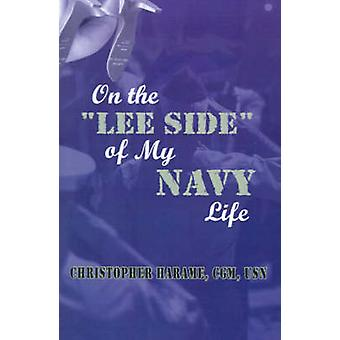 On the Lee Side of My Navy Life by Harame & Christopher