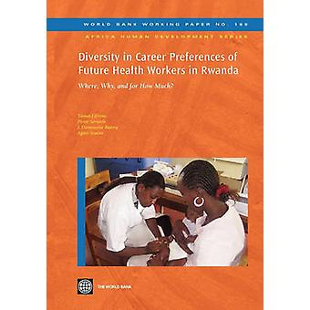 Diversity in Career Preferences of Future Health Workers in Rwanda Where Why and for How Much by Lievens & Tomas