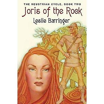 Joris of the Rock The Neustrian Cycle Book Two by Barringer & Leslie