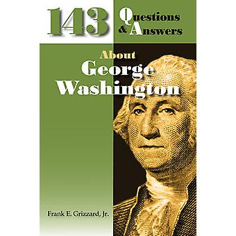 143 vragen antwoorden over George Washington door Grizzard & Frank E