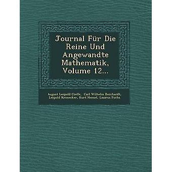 Journal Fr Die Reine Und Angewandte Mathematik Volume 12... by Crelle & August Leopold