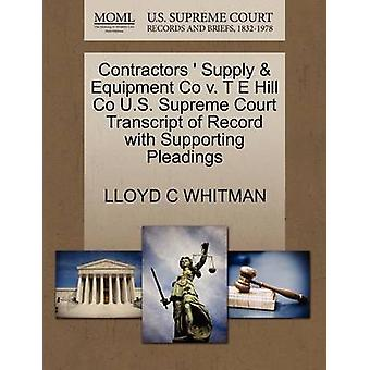 Contractors  Supply  Equipment Co v. T E Hill Co U.S. Supreme Court Transcript of Record with Supporting Pleadings by WHITMAN & LLOYD C