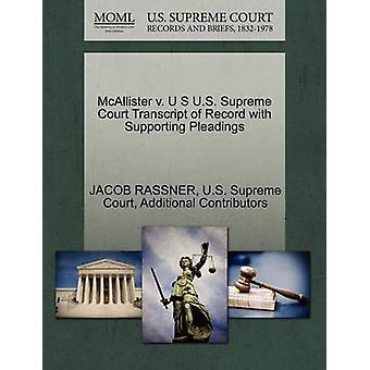 McAllister v. U S U.S. Supreme Court Transcript of Record with Supporting Pleadings by RASSNER & JACOB