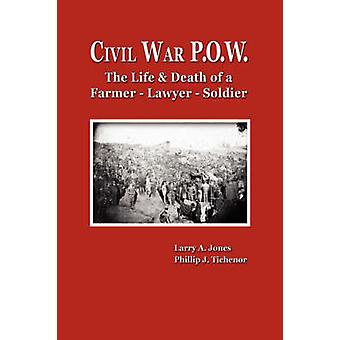 Civil War P.O.W. by Jones & Larry A.