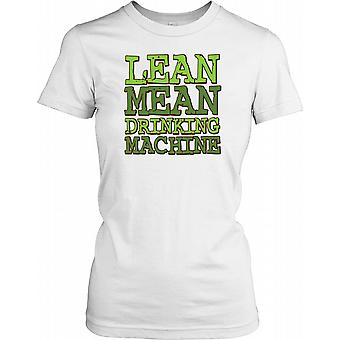 Lean Mean Drinking Machine - Funny Quote Ladies T Shirt