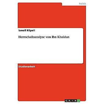 Herrschaftsanalyse von Ibn Khaldun von Kpeli & Ismail