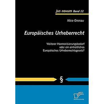 Europisches Urheberrecht by Gronau & Nico