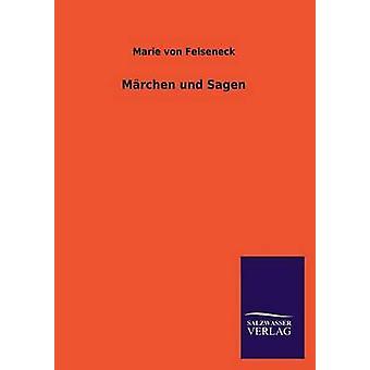 Marchen Und Sagen by Felseneck & Marie Von