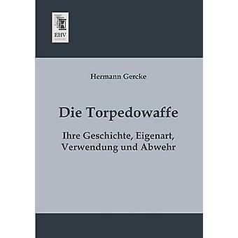 Die Torpedowaffe by Gercke & Hermann