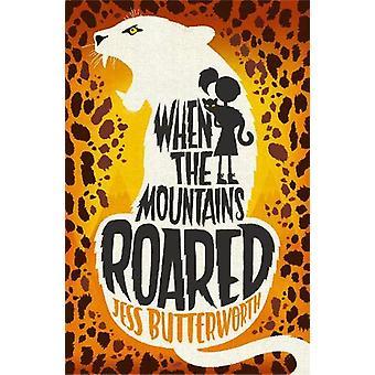 Hvornår bjergene brølede af Jess Butterworth - 9781510102118 bog