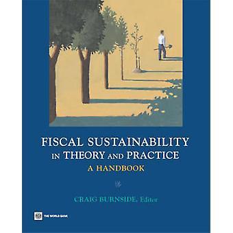 Fiscal Sustainability in Theory and Practice - Ein Handbuch von Craig Bur