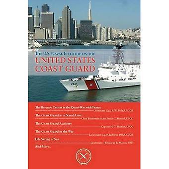 The U.S. Naval Institute on the U.S. Coast Guard (U.S. Naval Institute Chronicles)
