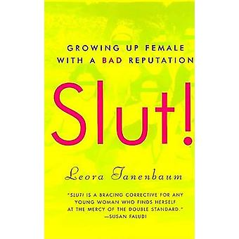 Slut! Growing up Female with a Bad Reputation by Leura Tanenbaum - 97