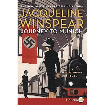 Journey to Munich - A Maisie Dobbs Novel (large type edition) by Jacqu