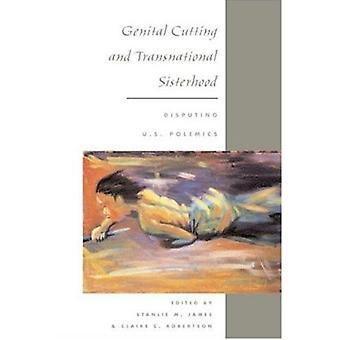 Genital Cutting and Transnational Sisterhood - Disputing U.S. Polemics