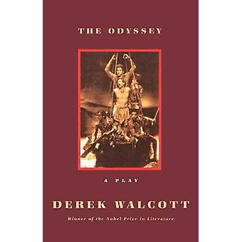 The Odyssey - A Stage Version by Derek Walcott - Homer - Walcott Derek