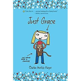 Just Grace by Charise Mericle Harper - Charise Mericle Harper - 97805