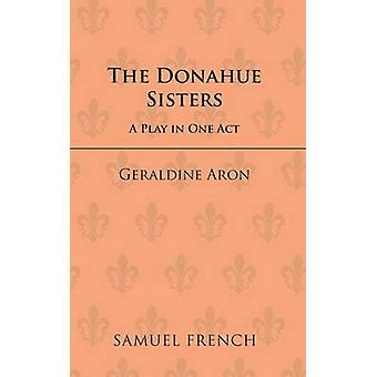 The Donahue Sisters by Geraldine Aron - 9780573132346 Book