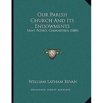 Our Parish Church and Its Endowments - Saint Peter's - Carmarthen (188