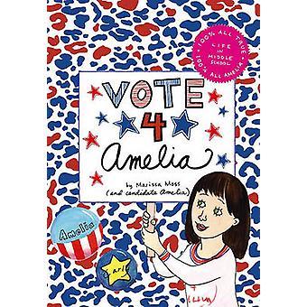 Vote 4 Amelia by Marissa Moss - Marissa Moss - 9781416927891 Book