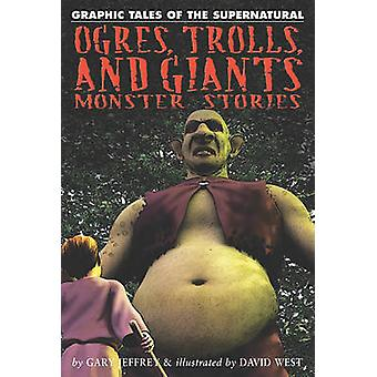 Ogres - Trolls - and Giants - Monster Stories by Gary Jeffrey - David