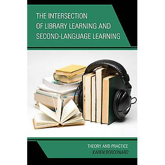 The Intersection of Library Learning and Second-Language Learning - Th