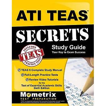 Ati Teas Secrets Study Guide - Teas 6 Complete Study Manual - Full-Len