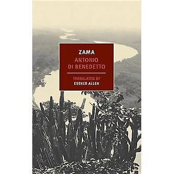 Zama by Antonio Di Benedetto - Esther Allen - Esther Allen - 97815901