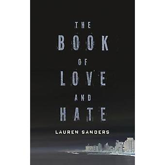The Book Of Love And Hate by Lauren Sanders - 9781617755828 Book