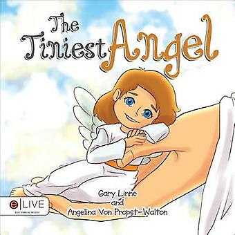 The Tiniest Angel by Gary Linne - Angelina Von Propst-Walton - 978163
