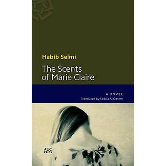 The Scents of Marie-Claire by Habib Selmi - 9789774167409 Book