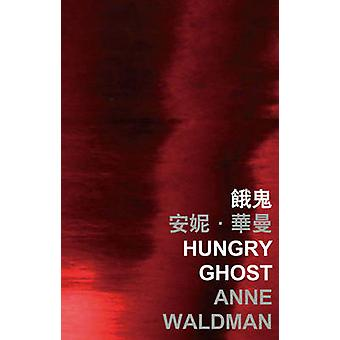 Hungry Ghost by Anne Waldman - 9789629967376 Book