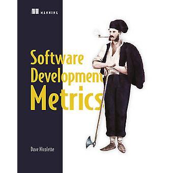 Software Development Metrics by David Nicolette