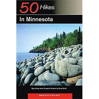 Explorers Guide 50 Hikes in Minnesota Day Hikes from Forest to Prairie to River Bluff by Ruff & Gwen