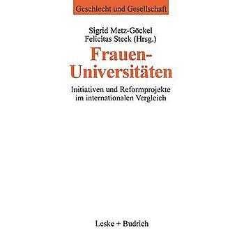 Frauenuniversitten Initiativen und Reformprojekte im internationalen Vergleich von MetzGckel & Sigrid