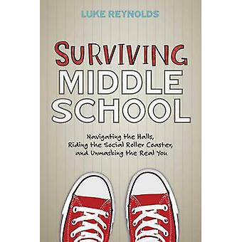 Surviving Middle School - Navigating the Halls - Riding the Social Rol