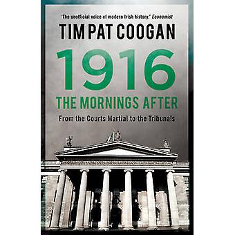 1916 The Mornings After by Tim Pat Coogan