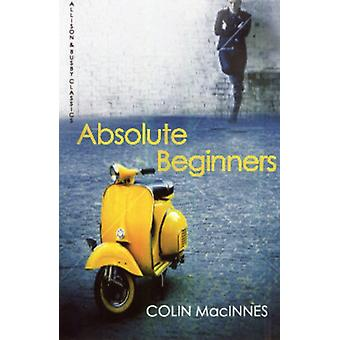 Absolute Beginners (Allison & Busby Classics) (Paperback) by Macinnes Colin