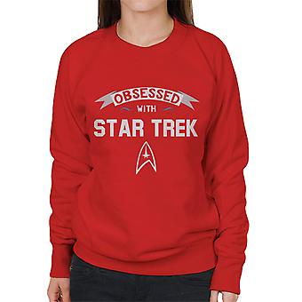 Obsessed With Star Trek Women's Sweatshirt