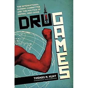 Drug Games - The International Olympic Committee and the Politics of D