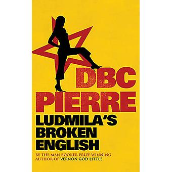 Ludmila está quebrado inglês por d. B. C. Pierre - 9780571230952 livro