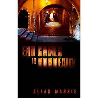 End Games in Bordeaux by Allan Massie - 9780704373761 Book